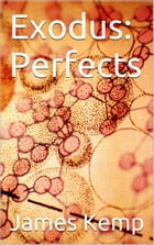 Perfects (Exodus #1) by James Kemp