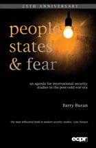 People, States and Fear: An Agenda for International Security Studies in the Post-Cold War Era by Barry Buzan