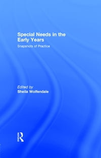 Special Needs in the Early Years: Snapshots of Practice