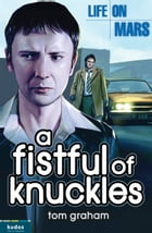 Life on Mars: A Fistful of Knuckles by Tom Graham