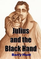 Julius and the Black Hand by Barry Hunt