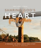 Sharing God's Heart for the Poor: A Personal or Small Group Bible Study by Amy L. Sherman