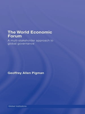 The World Economic Forum A Multi-Stakeholder Approach to Global Governance