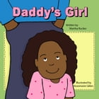 Daddy's Girl: The Adventures of Peanut by Martha Rucker