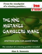 The Nine Mistakes Gamblers Make by Alan Samonte