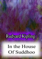 In the House Of Suddhoo by Rudyard Kipling