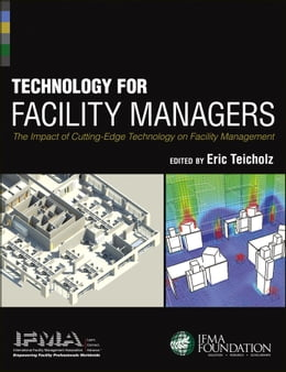 Book Technology for Facility Managers: The Impact of Cutting-Edge Technology on Facility Management by IFMA