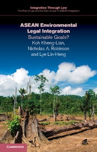 ASEAN Environmental Legal Integration: Sustainable Goals?