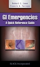 GI Emergencies: A Quick Reference Guide by Robert Lowe