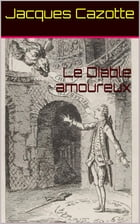 Le Diable amoureux by Jacques Cazotte