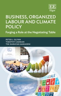 Business, Organized Labour and Climate Policy: Forging a Role at the Negotiating Table