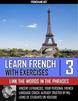 Learn French With Exercises - Link the Words in the Phrases - Vol 3