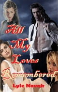 All My Loves Remembered 6cab8ec3-1621-4518-a166-73aff3ffbcea