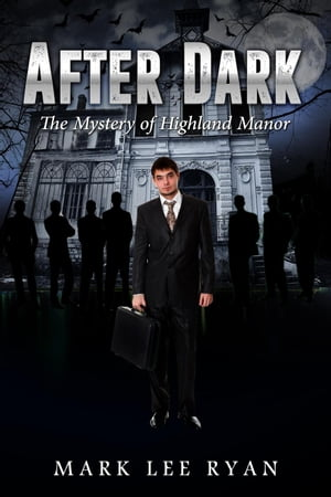 After Dark The Mystery of Highland Manor: Urban Fantasy Anthologies, #3