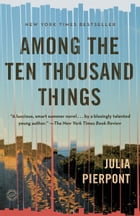 Among the Ten Thousand Things Cover Image