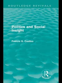 Politics and Social Insight (Routledge Revivals)
