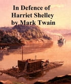 In Defence of Harriet Shelley, humorous essay by Mark Twain