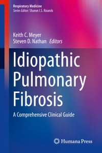 Idiopathic Pulmonary Fibrosis: A Comprehensive Clinical Guide