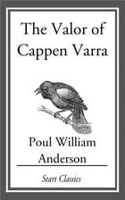 The Valor of Cappen Varra by Poul William Anderson
