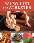 Paleo Diet for Athletes Guide: Paleo Meal Plans for Endurance Athletes, Strength Training, and Fitness by Rockridge Press