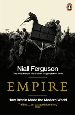 Book Empire: How Britain Made the Modern World by Niall Ferguson