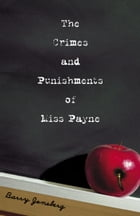 The Crimes and Punishments of Miss Payne by Barry Jonsberg