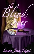 The Blind Seer: A Cindy's Crusades Story by Susan Jean Ricci