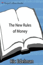 The New Rules of Money: 88 Simple Strategies for Financial Success Today by Ric Edelman