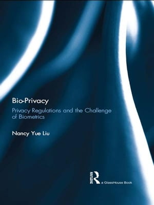 Bio-Privacy Privacy Regulations and the Challenge of Biometrics
