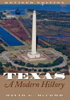 Texas, A Modern History: Revised Edition by David G. McComb