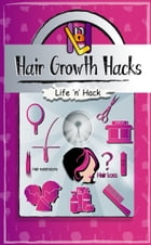 Hair Growth Hacks: 15 Simple Practical Hacks to Stop Hair Loss and Grow Hair Faster Naturally by Life 'n' Hack