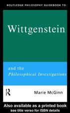 Routledge Philosophy GuideBook to Wittgenstein and the Philosophical Investigations