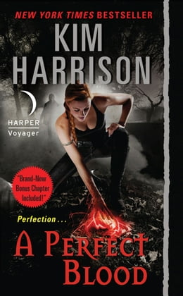 Book A Perfect Blood with Bonus Material by Kim Harrison