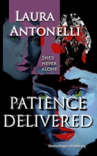Patience Delivered by Laura Antonelli
