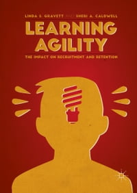 Learning Agility: The Impact on Recruitment and Retention