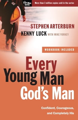 Book Every Young Man, God's Man: Confident, Courageous, and Completely His by Stephen Arterburn