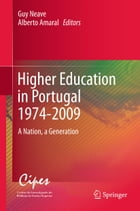 Higher Education in Portugal 1974-2009: A Nation, a Generation