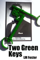 Two Green Keys by LM Foster