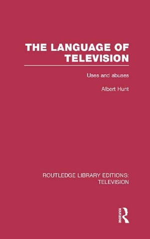 The Language of Television Uses and Abuses