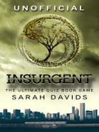 Insurgent: The Ultimate Quiz Book Game by Sarah Davids