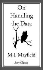 On Handling the Data by M. I. Mayfield