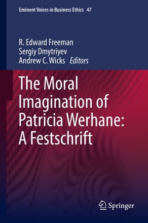 The Moral Imagination of Patricia Werhane: A Festschrift