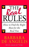 9780007521425 - Barbara De Angelis: The Real Rules: How to Find the Right Man for the Real You - Buch