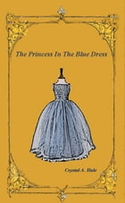 The Princess in the Blue Dress by Crystal Hale
