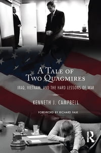 Tale of Two Quagmires: Iraq, Vietnam, and the Hard Lessons of War