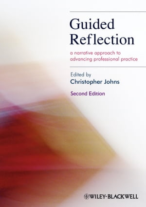 Guided Reflection A Narrative Approach to Advancing Professional Practice