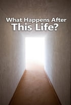 What Happens After This Life? by Yahweh's Restoration Ministry