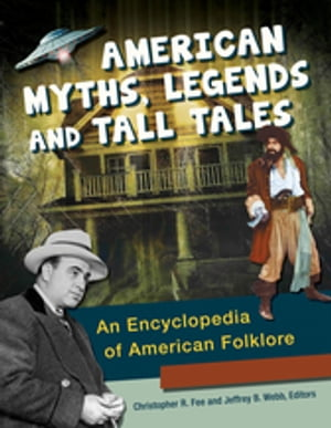 American Myths,  Legends,  and Tall Tales An Encyclopedia of American Folklore (3 Volumes)
