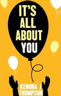 It's All About You 25adde98-384f-434f-9c0c-667b99d7509d