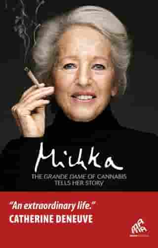 The Grande Dame of Cannabis Tells her Story by Michka
